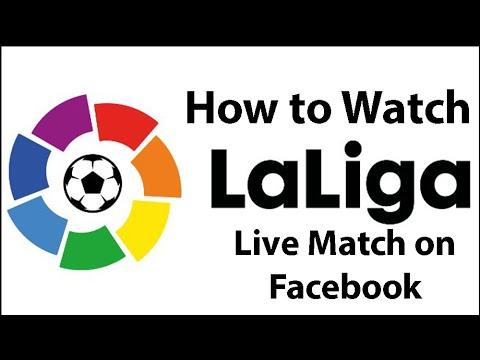 How To Watch La Liga Match Live On Facebook   La Liga Live Streaming