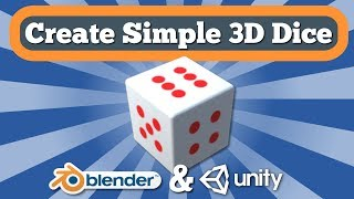 Tutorial On How To Create Simple 3D Dice Model In Blender And Export It To Unity Project As FBX File