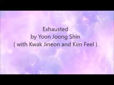 Exhausted by Yoon Jong Shin (with Kwak Jin Eon and Kim Feel) Lyrics