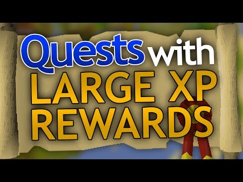 Quests with Good XP Rewards in OSRS