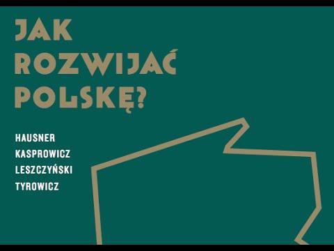Debata Res Publica Nowa | Jak rozwijać Polskę? | Hausner, Tyrowicz, Leszczyński, Kasprowicz, Malko