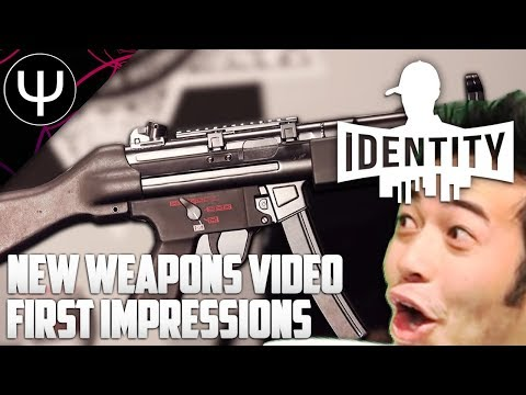 Identity — NEW Weapons Video First Impressions!