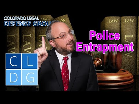 "When can police ""entrapment"" get my Colorado case dismissed?"