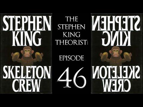 The Stephen King Theorist: Episode 46  SKELETON CREW!