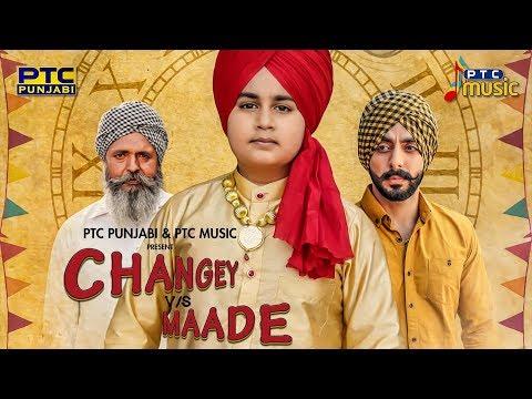 Changey v/s Maade (Full Video) | Ajit Singh | PTC Music | PTC Punjabi | Latest Punjabi Song 2018