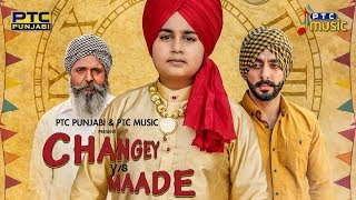 Changey v/s Maade (Full Video) | Ajit Singh | PTC Music | PTC Punjabi | Latest Punjabi Song 2018