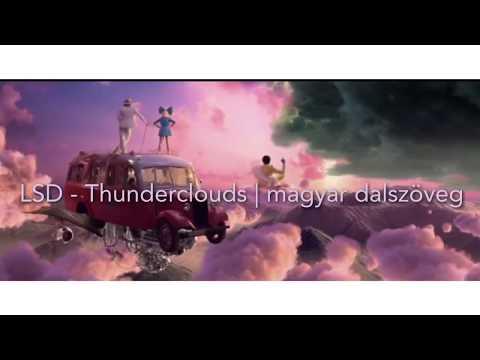 LSD- Thunderclouds ft Sia, Labrinth, Diplo | magyar dalszöveg/lyrics