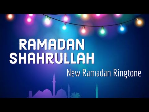 Download Ramadan shahrullah - best islamic Ringtone 2019