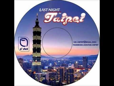 Last Night in Taipei - Nic D'Stef