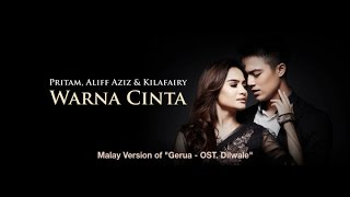 Cover images Aliff Aziz & Kilafairy - Warna Cinta  Lirik(Gerua - Malay Version) Dilwale