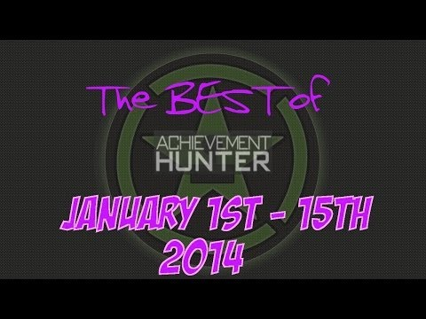 Best of Achievement Hunter (January 1st-15th 2014)