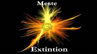 Meste - Extintion (set trance #2)