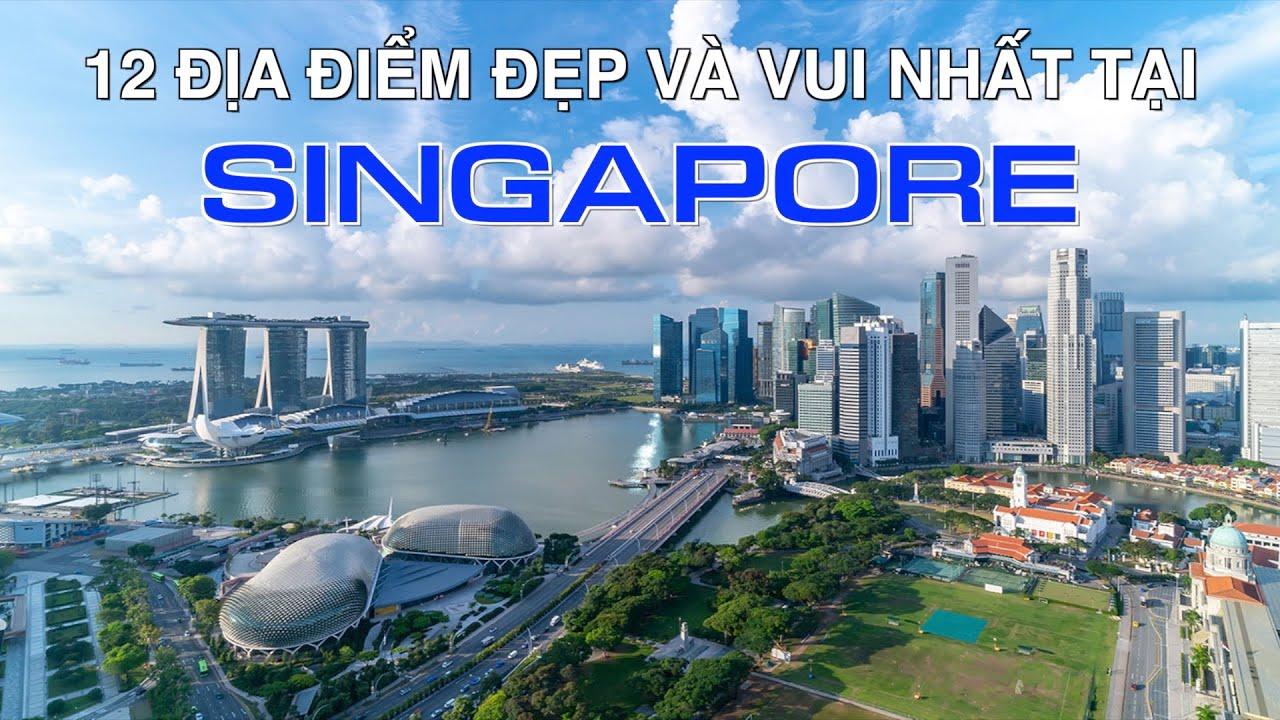 DU LỊCH SINGAPORE đến 12 Địa Điểm Đẹp và Vui Nhất tại Singapore. Top 12 Places to visit in Singapore