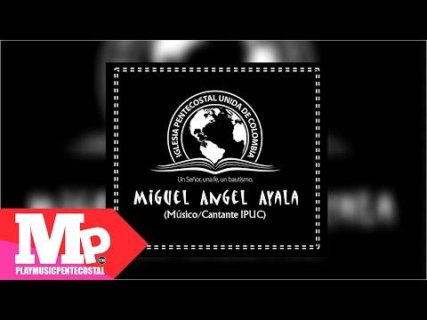 ERES SANTO | Miguel Angel Ayala (Músico IPUC)
