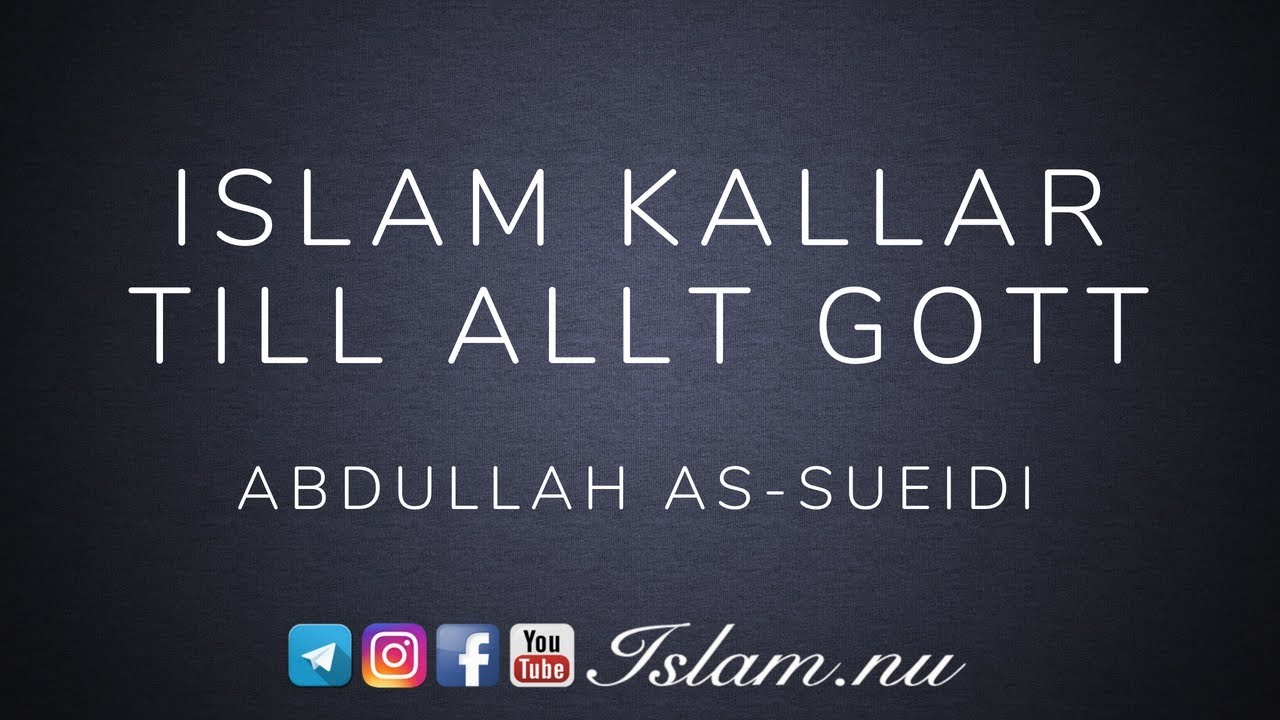 Islam kallar till allt gott | Abdullah as-Sueidi