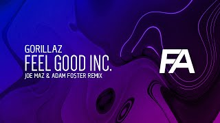Gorillaz - Feel Good Inc. (Joe Maz & Adam Foster Remix)