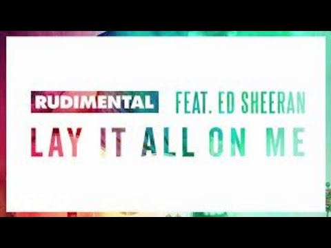 Rudimental - Lay It All On Me (feat Ed Sheeran) [with download link]
