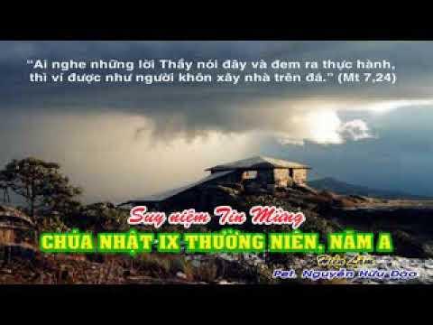 Suy niệm Tin Mừng CHÚA NHẬT IX THƯỜNG NIÊN, NĂM A: Mt 7,21-27