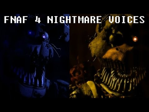 FNAF 4 NIGHTMARE ANIMATRONIC VOICES
