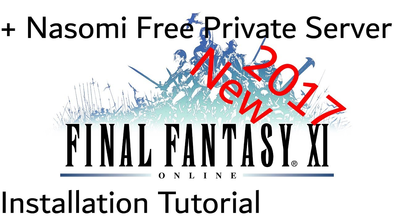 (Outdated) Tutorial - Setting up Final Fantasy XI: Online + Free Private  Server (Nasomi) (2017)