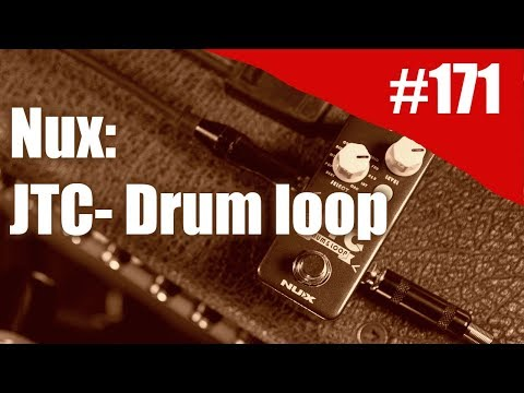 Rig on Fire #171 - NUX - JTC- mini drum loop