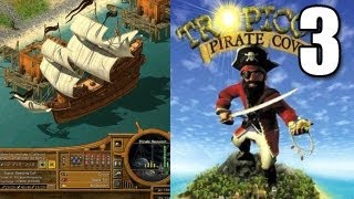 Tropico 2 Pirate Cove Part 3 - Ship Shape