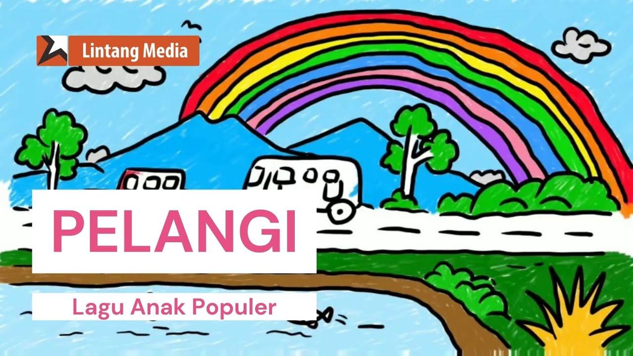 Pelangi Pelangi Lagu Anak Indonesia Populer Bernyanyi Sambil Belajar Menggambar Dan Mewarnai