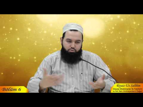 Talha YİĞİT - Riyaz-us Salihin 6. Bölüm - Haramlarla M�le Derneği