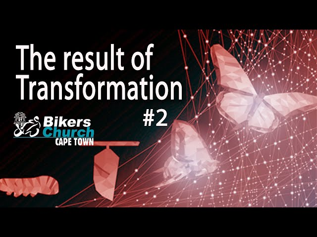 The Result of Transformation #2 – Pastor George Lehman