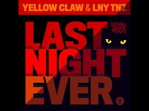 Yellow Claw & LNY TNZ - Last Night Ever (Original Mix)