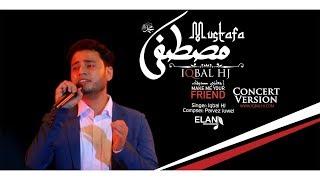 Iqbal HJ || MUSTAFA (sm) || Official Concert Version || Nasheed