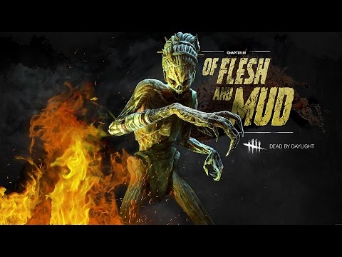 Of Flesh and Mud - Dead by Daylight |