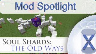 Soul Shards: The Old Ways (Mod Spotlight)