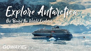 Explore Antarctica On Board the World Explorer | Goway Travel