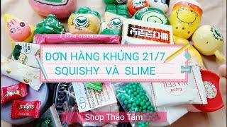 ĐƠN HÀNG KHỦNG 21/7 MUA SLIME và SQUISHY của Shop Thảo Tâm
