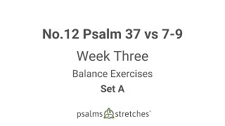 No.12 Psalm 37 vs 7-9 Week 3 Set A