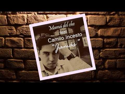 Mama del Che feat Camilo Incesto - Jamás
