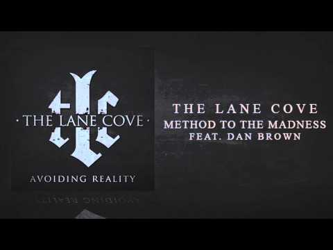 THE LANE COVE - METHOD TO THE MADNESS (FEAT DAN BROWN) [NEW SONG]