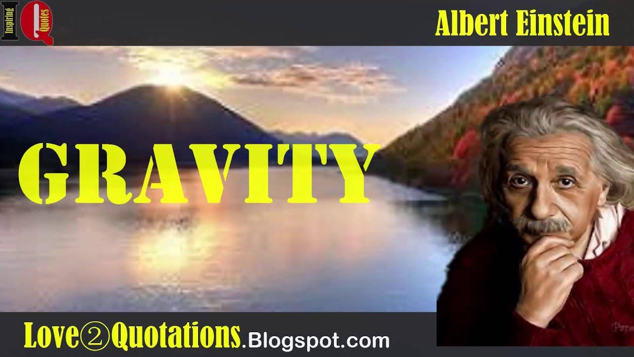 Iq 2 Albert Einstein Inspiring Quotes About Love Gravity Youtube