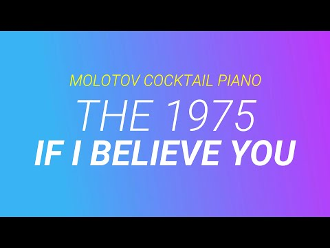If I Believe You - The 1975 [cover by Molotov Cocktail Piano]