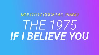If I Believe You ⬥ The 1975 🎹 cover by Molotov Cocktail Piano