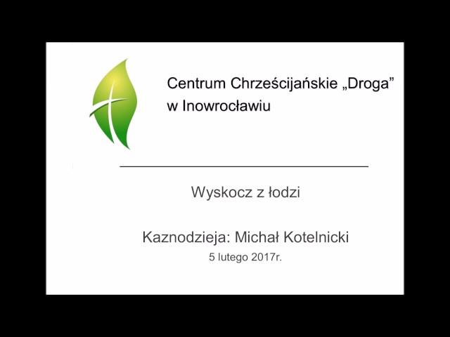 Michał Kotelnicki  - Wyskocz z łodzi - 05 02 2017
