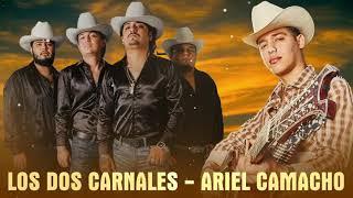 Los Dos Carnales Y Ariel Camacho - Los Mejores Exitos Mix 2021