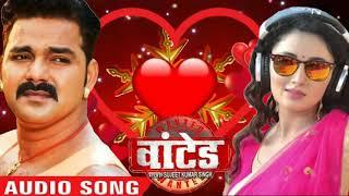SuperHit Dj Song - Pawan Singh - Wanted - Bhojpuri Movie Song - New 2018