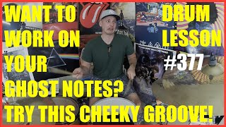Want To Work On Your Ghost Notes? Give This Groove A Go! - Drum Lesson #377