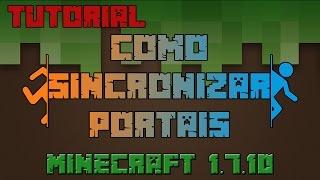 TUTORIAL Como Sincronizar PORTAL no Minecraft - Minecraft 1.7.10/Mod