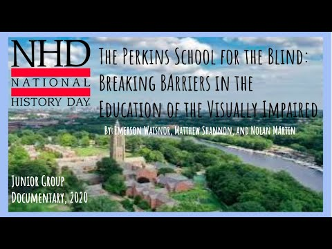 The Perkins School For the Blind: Breaking Barriers in the Education of the Visually Impaired