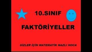2018-2019 10.SINIF MATEMATİK FAKTÖRİYELLER KONU ANLATIMI