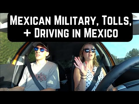 #154. We're Going BACK to the US?!? Mexican Military, Driving in Mexico, & Mexico Tolls