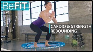 Cardio & Strength Rebounding Workout: BeFiT- Fayth Caruso